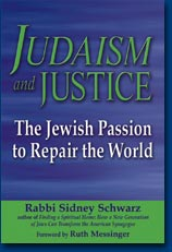 Judaidm and Justice by Rabbi Sidney Schwarz