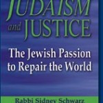 Judaism and Justice: The Jewish Passion to Repair the World by Rabbi Sidney Schwarz